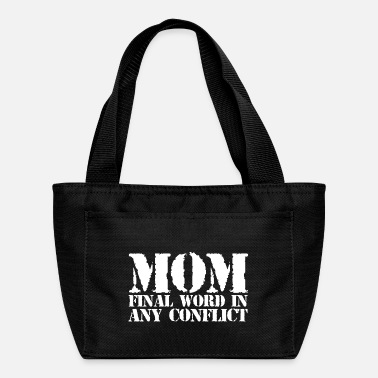 Conflict Mom final word in any conflict Shirt Design Funny - Lunch Box