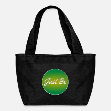 Just Just Be - Lunch Bag