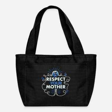 Respect your Mother - Lunch Bag