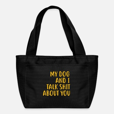 Funny Dog Owner Quotes| Funny Dog Mom Shirts - Lunch Bag