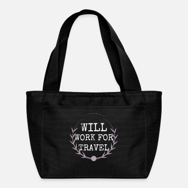 Travel travel - will work for travel - Lunch Bag