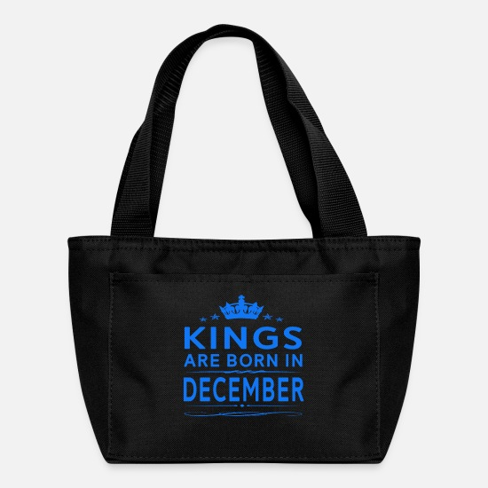 Born Bags & Backpacks - KINGS ARE BORN IN DECEMBER DECEMBER KINGS QUOTE - Lunch Bag black