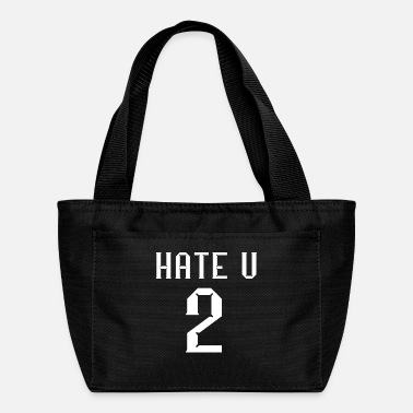 Hate U 2 Hate you too cool Quote Gifts - Lunch Bag