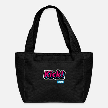 Kick Kick Out - Lunch Bag