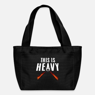Heavy This Is Heavy - Lunch Bag