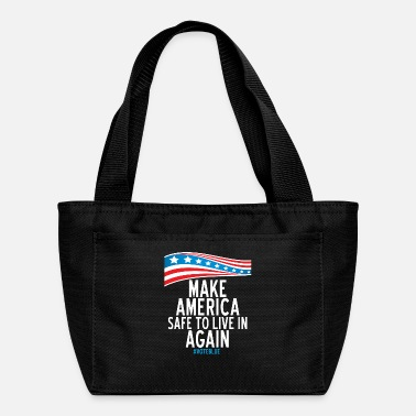 Make America Safe to Live in Again - Lunch Bag