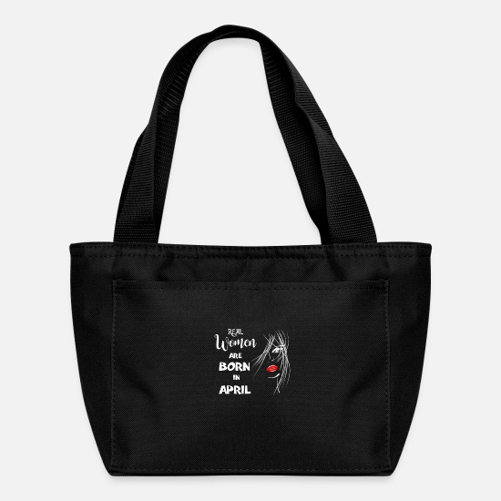 Birthday Bags & Backpacks - Birthday Real Woman are born in April - date of - Lunch Bag black