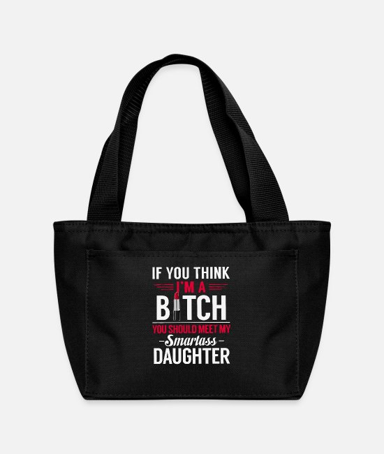 Bitch Mother Bags & Backpacks - If you think I'm a bitch - Lunch Bag black