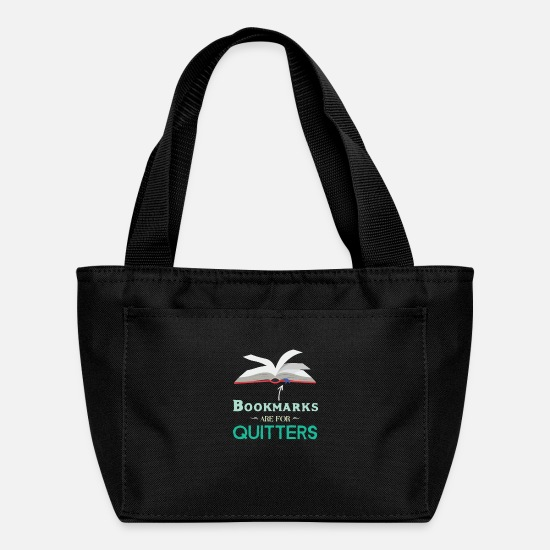 Birthday Bags & Backpacks - Bookmarks Are For Quitters Funny Reading Lover - Lunch Bag black