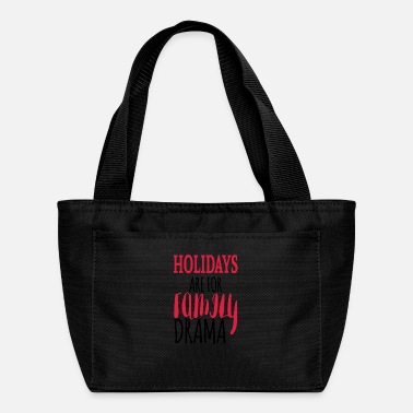 Family Holiday Holidays are for family drama - Lunch Bag