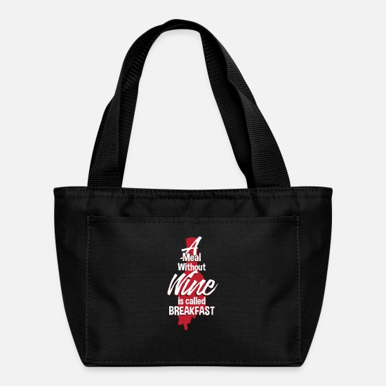 Wine Bags & Backpacks - A Meal Without Wine Is Called Breakfast - Lunch Box black