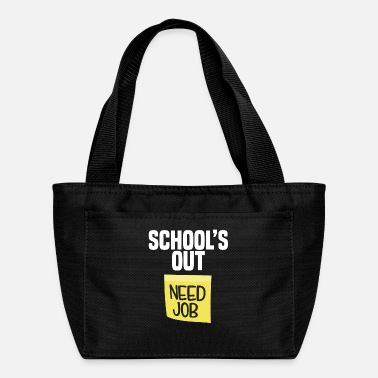 School School Is Out Need Job Funny Last Day School Shirt Teacher - Lunch Box