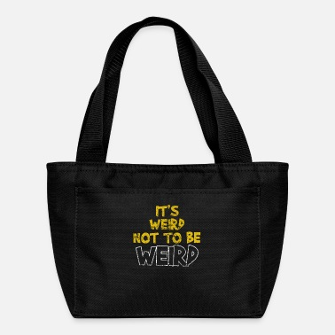 Weird It's Weird Not To Be Weird - Lunch Box