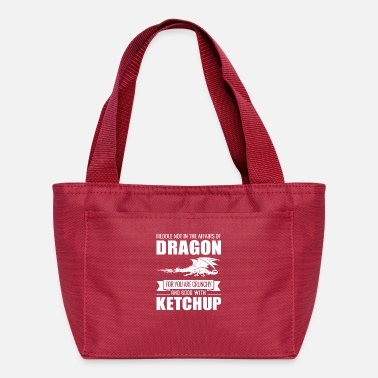Ketchup Dragon Funny Meddle Not In The Affairs Of Dragons - Lunch Bag