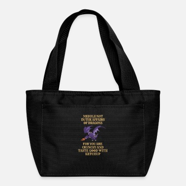 Dragons Lair Fantasy Meddle Not In The Affairs Of Dragons - Lunch Bag