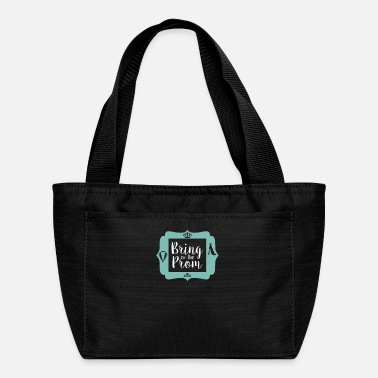 Prom Prom Night Bring on Prom - Lunch Bag