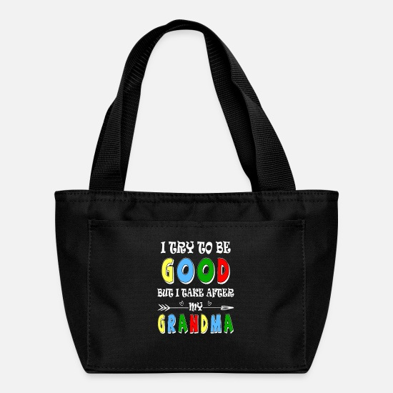 Cool Quote Bags & Backpacks - I Try To Be Good But I Take After My Grandma - Lunch Bag black