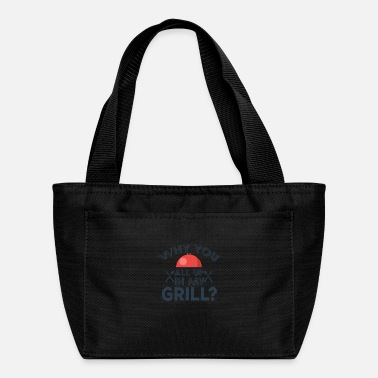 Grillmaster Why you all up in my GRILL? - Lunch Box