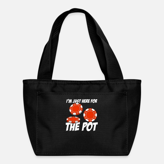 Play Bags & Backpacks - Im Just Here For The Pot Poker - Lunch Bag black