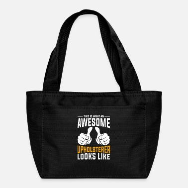 Cool Upholsterer Design Quote Awesome Uphosterer - Lunch Bag
