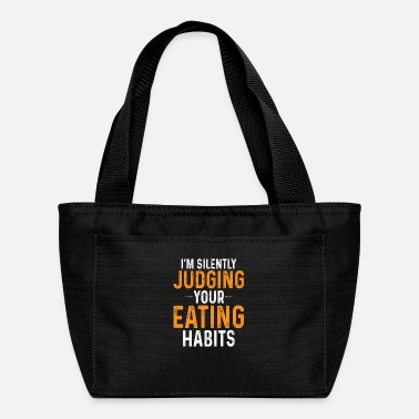 Certified Nutrition Specialist I'm Silently Judging Your Eating Habits,Nutritioni - Lunch Bag