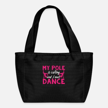 Dancing Quotes Pole Dancing Quote | Poledance Dancer Dance Hobby - Lunch Bag