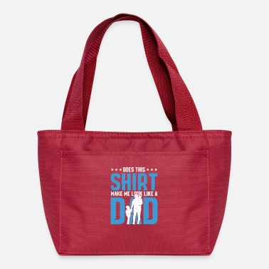 Father To Be Does This Shirt Dad Fathers Day Father To Be Gift - Lunch Bag