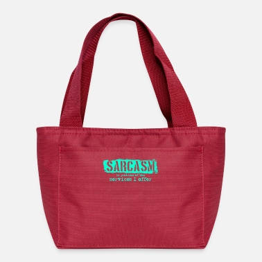 Sarcasm Quote Funny Sarcasm Quote - Lunch Bag