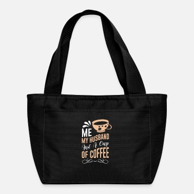 Husband Me My Husband And A Cup Of Coffee - Lunch Bag