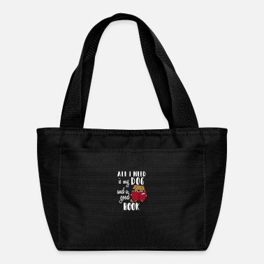 All I Need Is My Book And My Dog All I Need Is My Dog And A Good Book Funny T Shirt - Lunch Bag