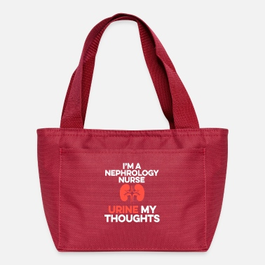Funny Nephrology Nurse Urine Thoughts Dialysis Nursing - Lunch Bag