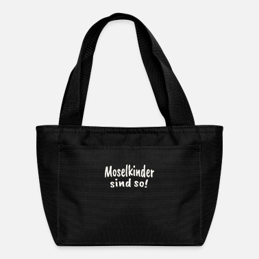 Moselle Moselkinder sind so Moselaner Mosel - Lunch Bag