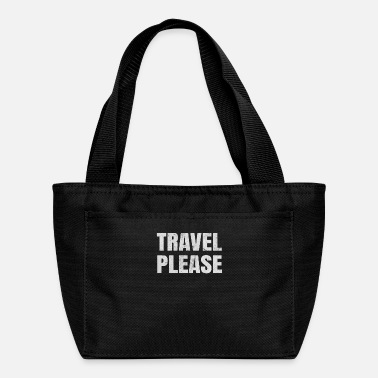 Travel Travel Please Travel - Lunch Bag