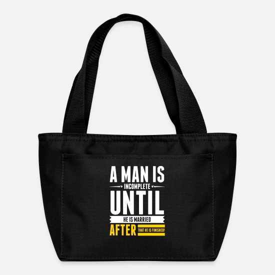 Bachelor Party Bags & Backpacks - A Man Is Incomplete Until He Is Married - Lunch Bag black