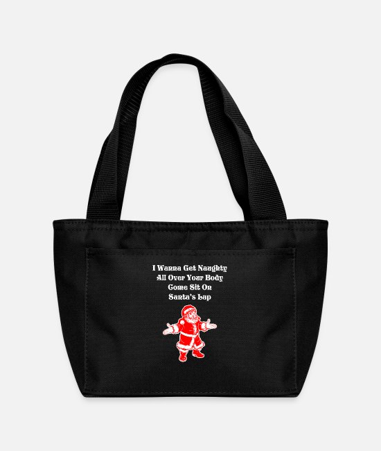 Wanna Bags & Backpacks - I Wanna Get Naughty Your Body Come Sit Santas Lap - Lunch Bag black