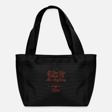 Kindness Be kind - Lunch Bag