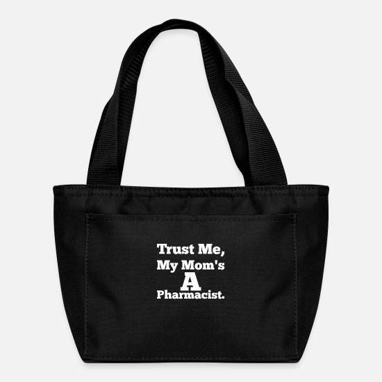 Mother's Day Bags & Backpacks - Trust Me My Mom's A Pharmacist - White - Lunch Bag black