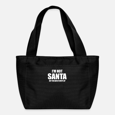 Santas Lap I m Not Santa but sit on my lap - Lunch Bag