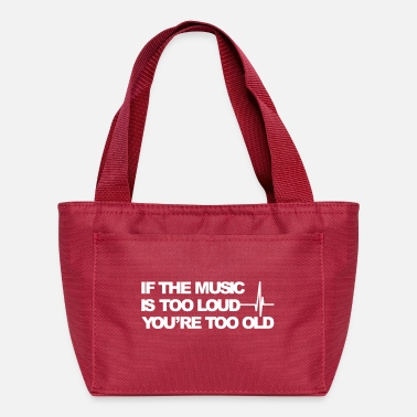 Loud Music If the music is too loud - Lunch Bag