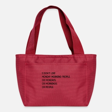 Factor B hate Monday morning office funny saying gift - Lunch Bag