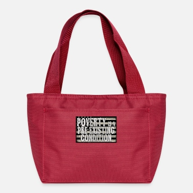 Poverty poverty is a preexisting condition flag design - Lunch Box