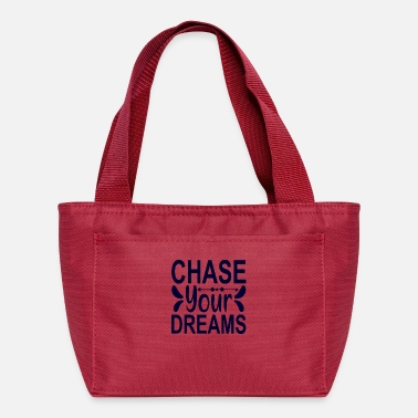 Chase Your Dreams Chase your Dreams - Lunch Bag