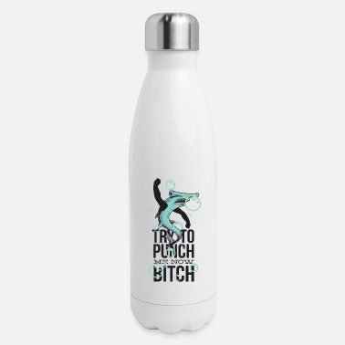 Punch Try to Punch me now Funny hammerhead Shark - Insulated Stainless Steel Water Bottle