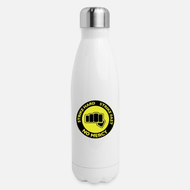 Strike Strike Hard Strike Fast - Insulated Stainless Steel Water Bottle