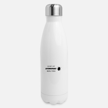 ENTOMOPHAGY...does it bug you? - Insulated Stainless Steel Water Bottle