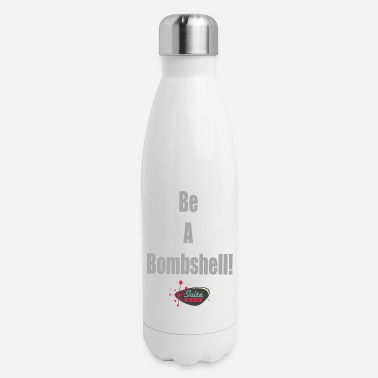 Bombshell Be A Bombshell Grey Horizontal - Insulated Stainless Steel Water Bottle