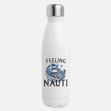 Nauti Sailboat Boat Owner Sailing Captain Sailing Ship - Insulated Stainless Steel Water Bottle