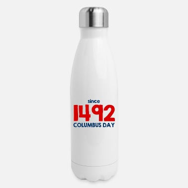 State Since 1492 - Columbus Day - USA - United States - Insulated Stainless Steel Water Bottle
