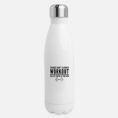 Out Things work out at the gym - Insulated Stainless Steel Water Bottle