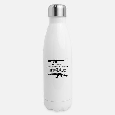 Bolt Action My Rifle Self Identifies As A Single Shot Bolt Act - Insulated Stainless Steel Water Bottle